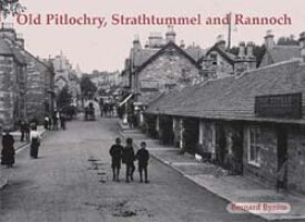 Old Pitlochry, Strathtummel and Rannoch