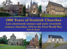 1000 Years of Scottish Churches: Late nineteenth century and early twentieth century churches, 1878 to the First World War